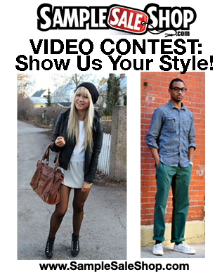 SampleSaleShop.com Show Us Your Style Video Contest - ENTER NOW!